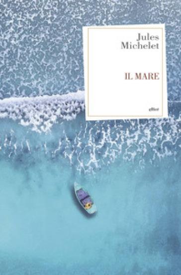 Il mare - Jules Michelet  