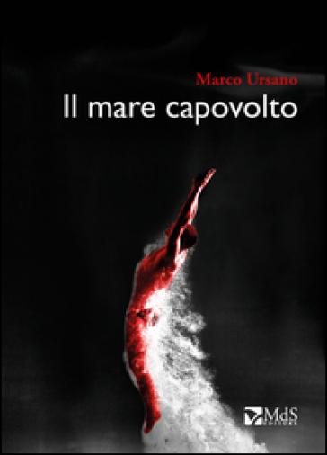 Il mare capovolto - Marco Ursano  