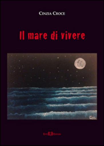 Il mare di vivere - Cinzia Croce | Kritjur.org