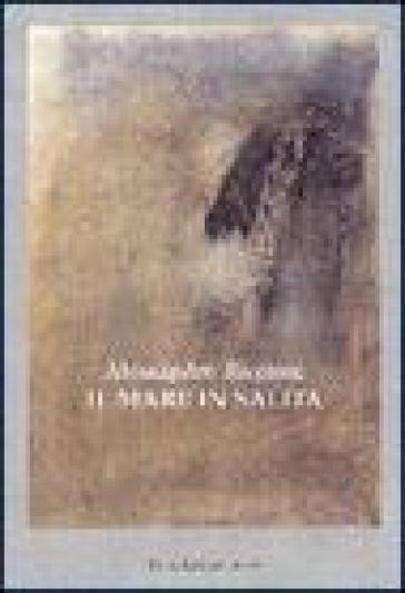 Il mare in salita - Alessandro Riccioni |