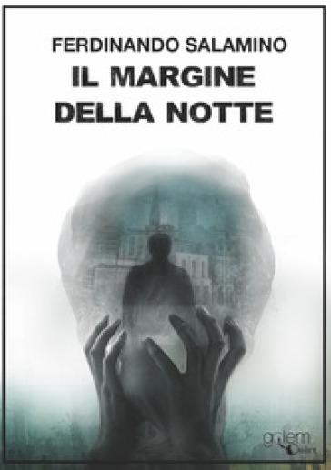 Il margine della notte - Ferdinando Salamino |