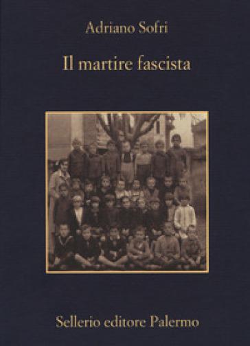 Il martire fascista - Adriano Sofri pdf epub