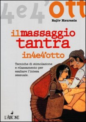 Il massaggio tantra - Rajiv Haurasia  