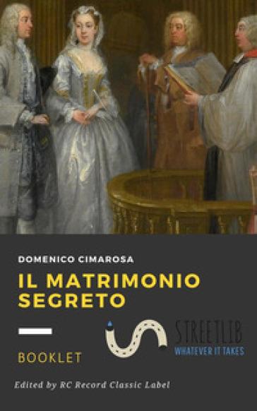 Il matrimonio segreto - Domenico Cimarosa |