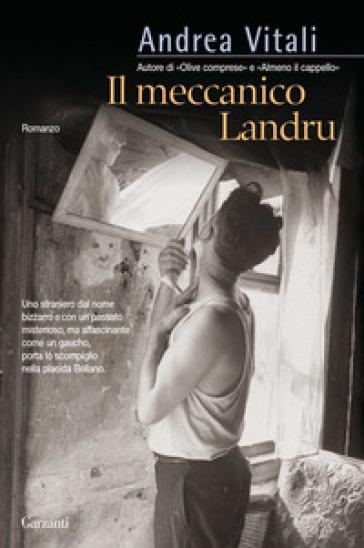 Il meccanico Landru - Andrea Vitali |