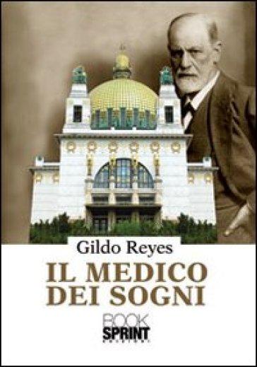 Il medico dei sogni - Gildo Reyes  