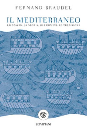 Il mediterraneo - Fernand Braudel  