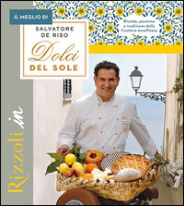 Il meglio di I dolci del sole - Salvatore De Riso pdf epub