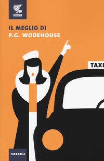 Il meglio di P. G. Wodehouse - Pelham Grenville Wodehouse |