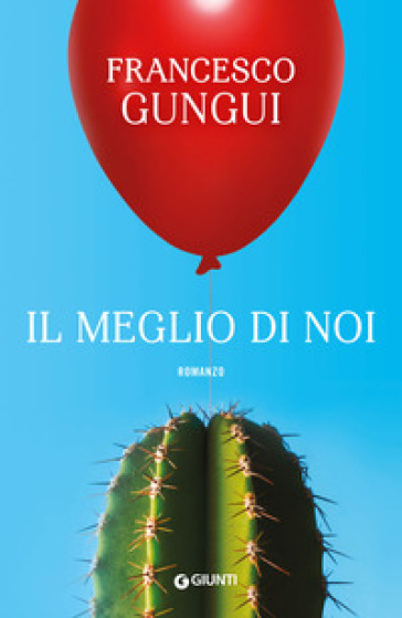 Il meglio di noi - Francesco Gungui  