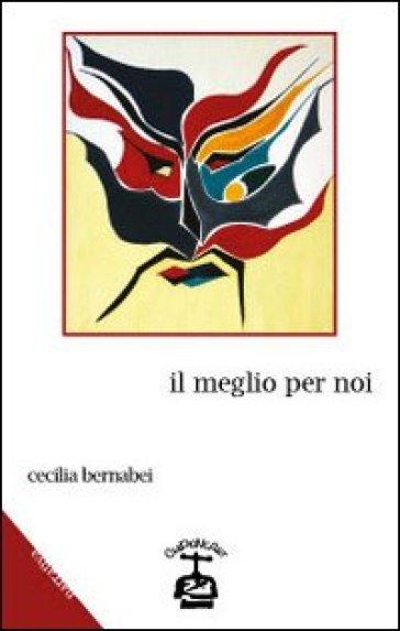 Il meglio per noi - Cecilia Bernabei |