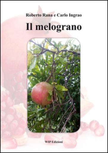 Il melograno - Roberto Rana pdf epub