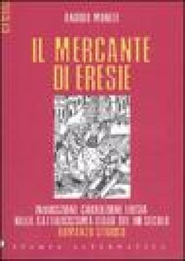 Il mercante di eresie andrea moneti libro mondadori for Il mercante arredamenti