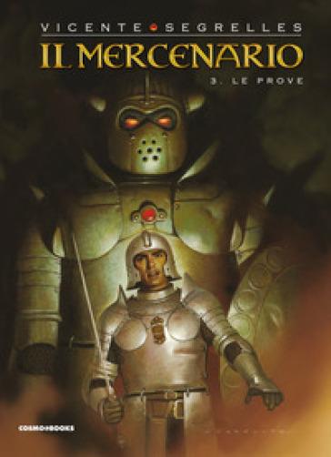 Il mercenario. 3: Le prove - Vicente Segrelles | Thecosgala.com