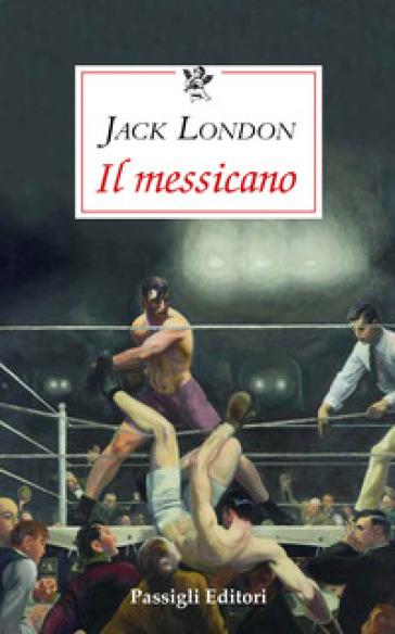 Il messicano - Jack London |