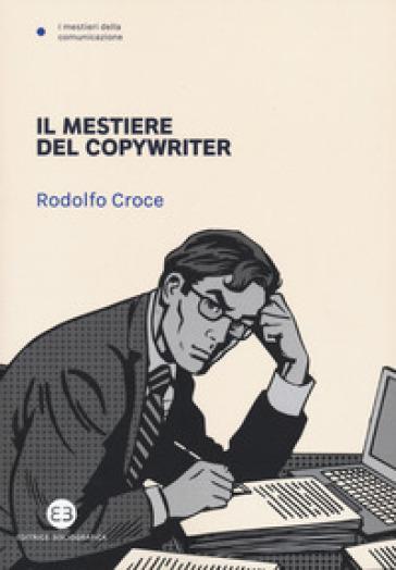 Il mestiere del copywriter - Rodolfo Croce | Thecosgala.com