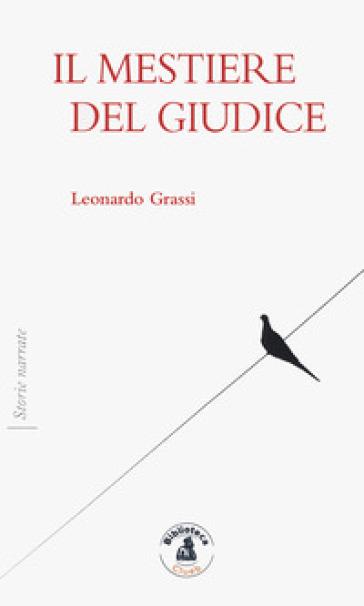Il mestiere del giudice - Leonardo Grassi |