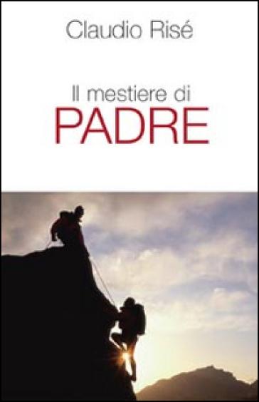 Il mestiere di padre - Claudio Risé |