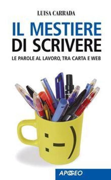 Il mestiere di scrivere - Luisa Carrada  