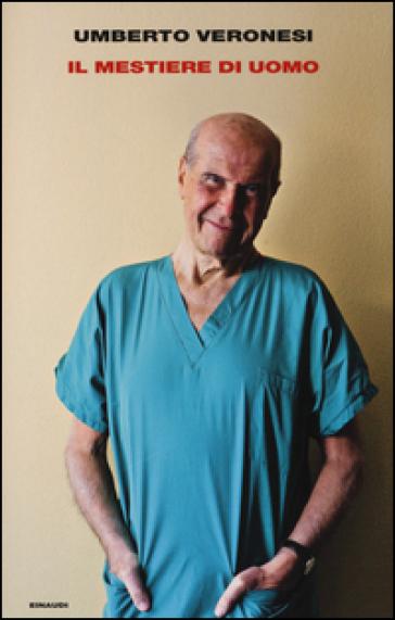 Il mestiere di uomo - Umberto Veronesi   Jonathanterrington.com