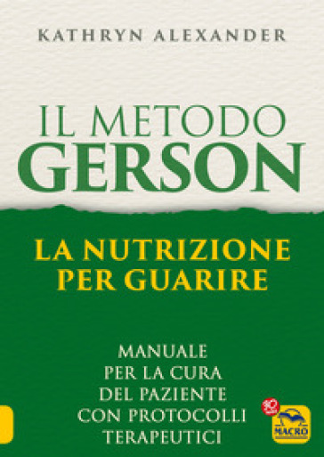Il metodo Gerson - Kathryn Alexander |