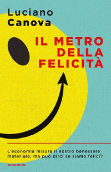 Il metro della felicità - Luciano Canova | Thecosgala.com