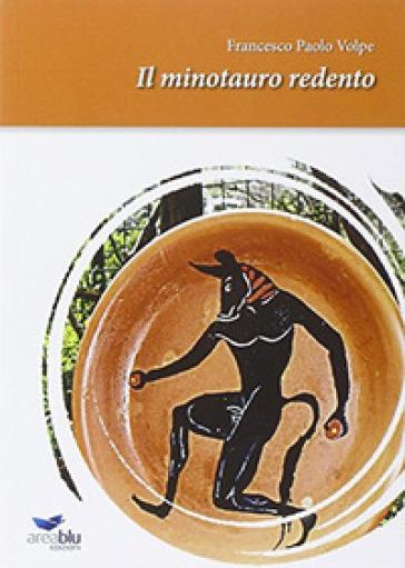 Il minotauro redento - Francesco Paolo Volpe   Kritjur.org
