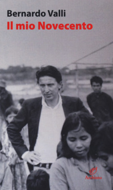 Il mio Novecento - Bernardo Valli | Rochesterscifianimecon.com