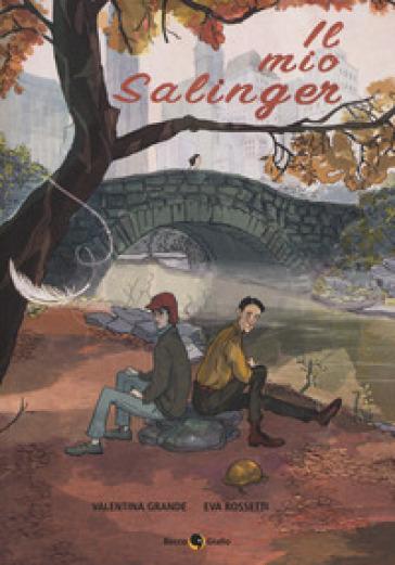Il mio Salinger - Valentina Grande |