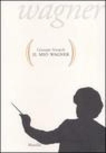 Il mio Wagner - Giuseppe Sinopoli | Rochesterscifianimecon.com