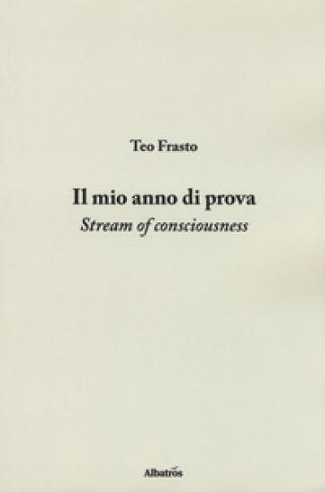 Il mio anno di prova - Teo Frasto | Rochesterscifianimecon.com