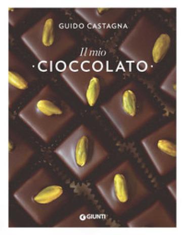Il mio cioccolato - Guido Castagna |