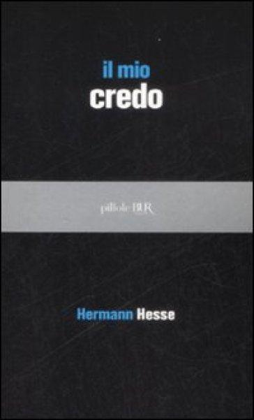 Il mio credo - Hermann Hesse | Kritjur.org
