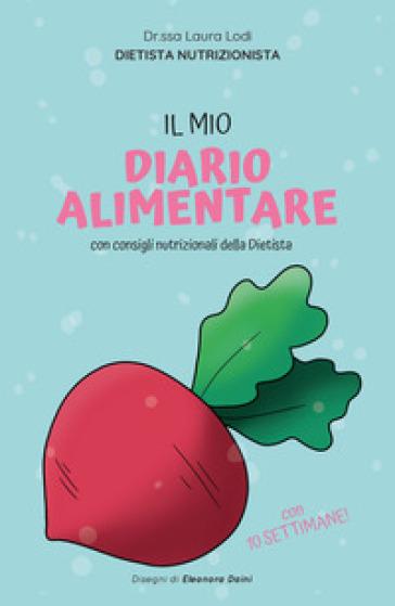 Il mio diario alimentare - Laura Lodi |