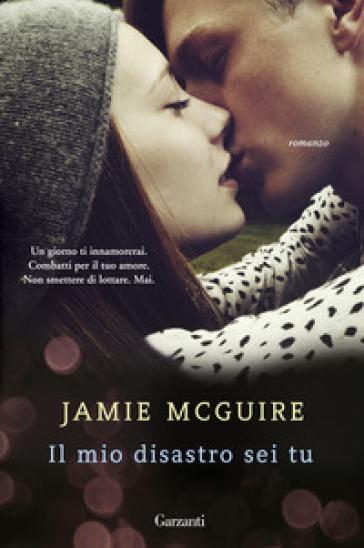 Il mio disastro sei tu - Jamie McGuire  
