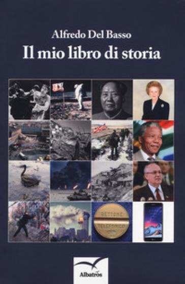 Il mio libro di storia - Alfredo Del Basso | Kritjur.org
