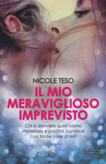 Il mio meraviglioso imprevisto - Nicole Teso  