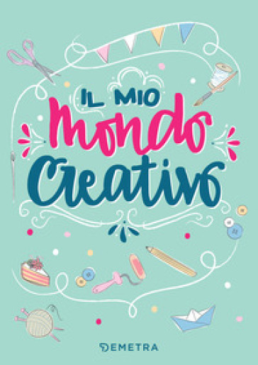 Il mio mondo creativo - Alice Pispoli | Ericsfund.org