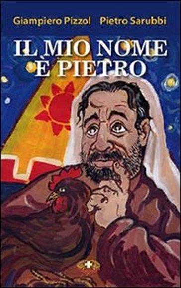 Il mio nome è Pietro - Giampiero Pizzol pdf epub