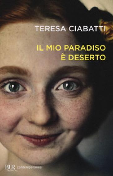 Il mio paradiso è deserto - Teresa Ciabatti |