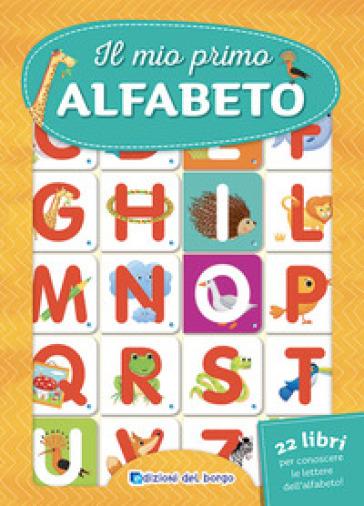 Il mio primo alfabeto - Roberta Fanti |