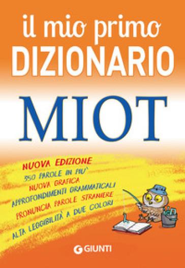 Il mio primo dizionario. MIOT - R. Mari |