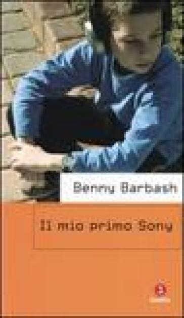 Il mio primo sony - Benny Barbash  