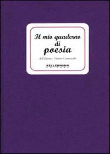 Il mio quaderno di poesia - Vittorio Caratozzolo | Ericsfund.org