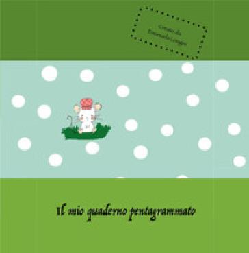 Il mio quaderno pentagrammato - Emanuela Longini | Thecosgala.com
