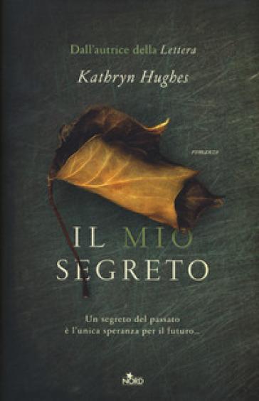 Il mio segreto - Kathryn Hughes |