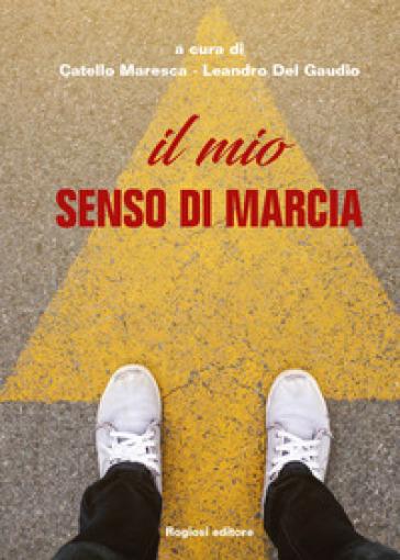 Il mio senso di marcia - C. Maresca | Rochesterscifianimecon.com