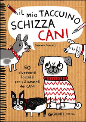 Il mio taccuino schizza cani - Gemma Correll  