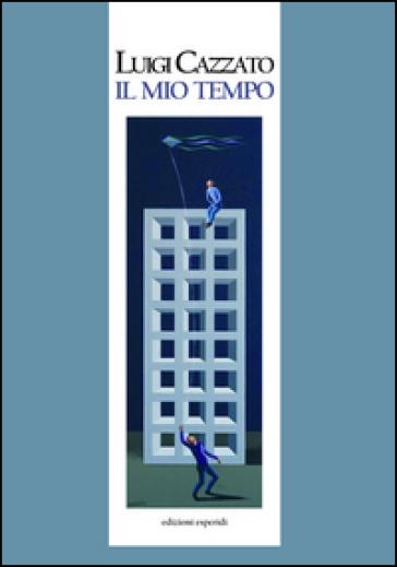 Il mio tempo - Luigi Cazzato | Ericsfund.org