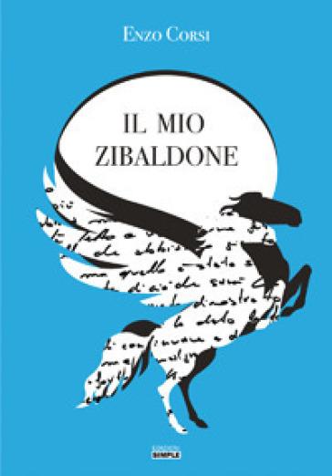 Il mio zibaldone - Enzo Corsi  